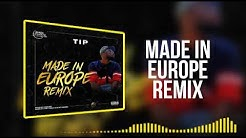 TIP - Made in Europe (OFFICIAL REMIX)
