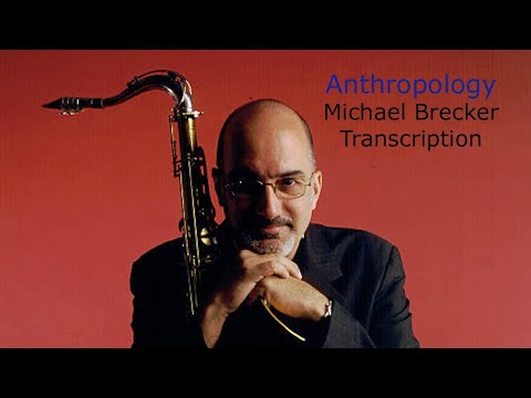 Anthropology/Charlie Parker-Michael Brecker's (Bb) Transcription. Transcribed by Carles Margarit