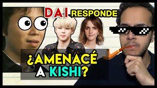 ¿Dai AMENAZA a KISHI? ¿Concierto BTS? -  DAI RESPONDE #6