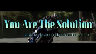 Gambar cover YOU ARE THE SOLUTION - Music by: Loving Caliber Feat. Lauren Dunn - IMAGE MUSIC #ManTT #motorcycle