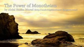 The Power of Monotheism | Abdal Hakim Murad