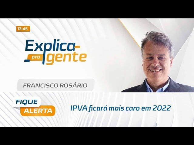 Explica pra Gente: IPVA ficará mais caro em 2022