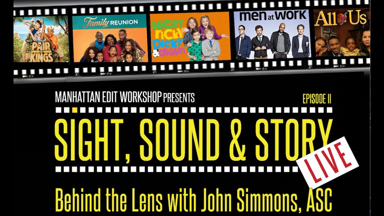 "Sight, Sound & Story: Live ""Behind the Lens with John Simmons, ASC"""