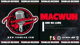 Macwun (Feat. K-Soul, Jaboy & Zia Quizon) - Ako Na Lang