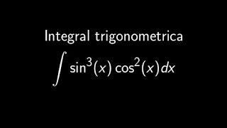 Integral trigonometrica producto de senos y cosenos con potencia impar