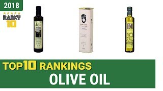 Best Olive Oil Top 10 Rankings, Review 2018 & Buying Guide
