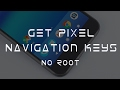 Get Pixel Navigation Buttons On Any Android (No Root)