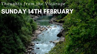 Thoughts from the Vicarage - Sunday 14th February