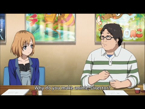Shirobako - Why do you make anime?