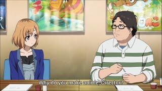 Shirobako - Why do you make anime?