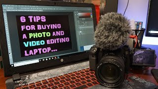 6 Tips for Buying a photo/video EDITING laptop