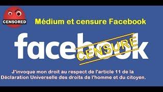 Censure de Facebook - LES MEDIUMS SOUS CENSURE ?!