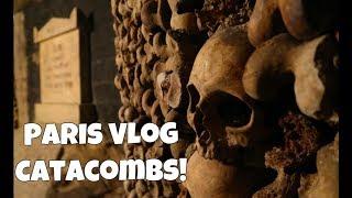 Paris Travel Vlog Day 2- Catacombs