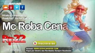MC Roba Cena - Impinadinha [ Victor Falcao DJ ] WebMusic 2013