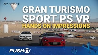 Gran Turismo Sport PlayStation VR Hands On Impressions | PS4 Pro | Preview