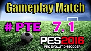 [PES 2016] Gameplay Match using PTE Patch 7.1