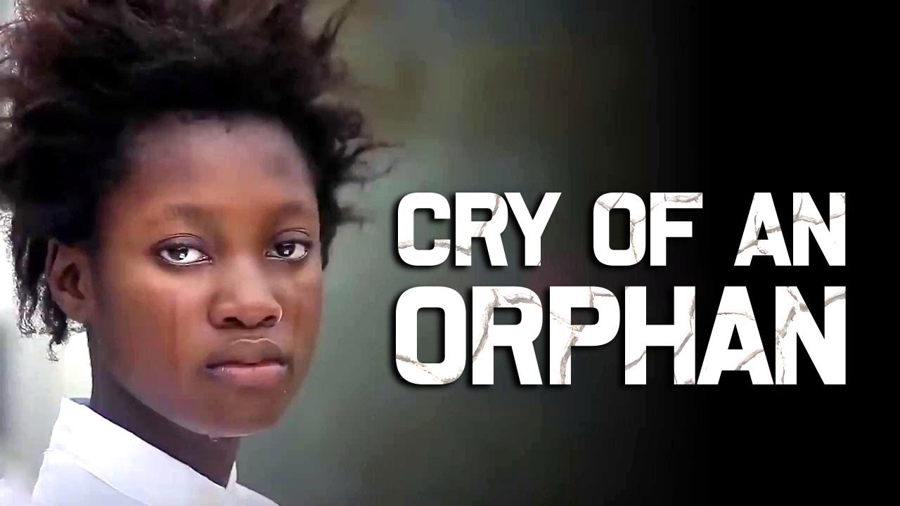 Download CRY OF AN ORPHAN part 1&2 (CHIZARAM NEW HIT MOVIE) - 2021 LATEST NIGERIAN MOVIE/ NOLLYWOOD MOVIE