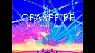 CEASEFIRE - In The Dead Of Night Lyric Video
