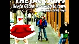 Jackson 5 - SANTA CLAUS IS COMING TO TOWN (Kimberly i Clark remix)