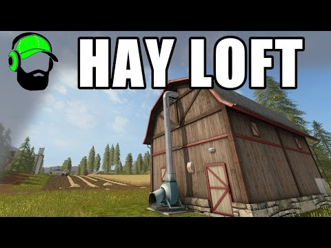 Farming Simulator 17 - How to use the Hay Loft placeable