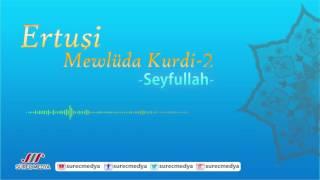 Ertuşi Mewlüd - Track 2 - Mewlüda Kurdi - Seyfullah