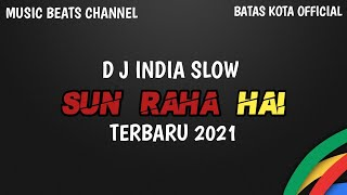Dj Slow India Sun -raha-hai  Remix