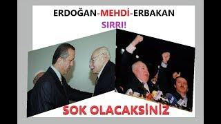 Erdoğan - Mehdi ve Erbakan Sırrı! ŞOK Olacaksınız