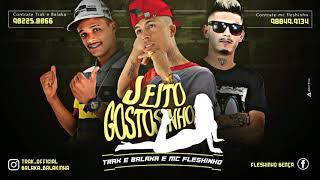 MC Fleshinho, Trak e Balaka - Jeito Gostosinho (Canal Brega Exclusivo)