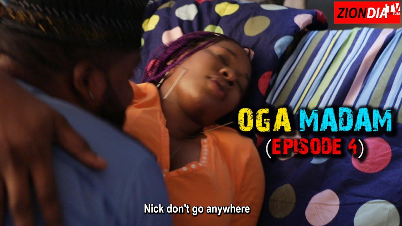 Download OGA MADAM (EPISODE 4)