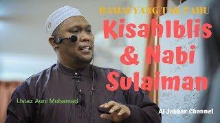 Download lagu Ramai Yang Tak Tahu Kisah IblisNabi Sulaiman Ustaz Auni Mohamad MP3