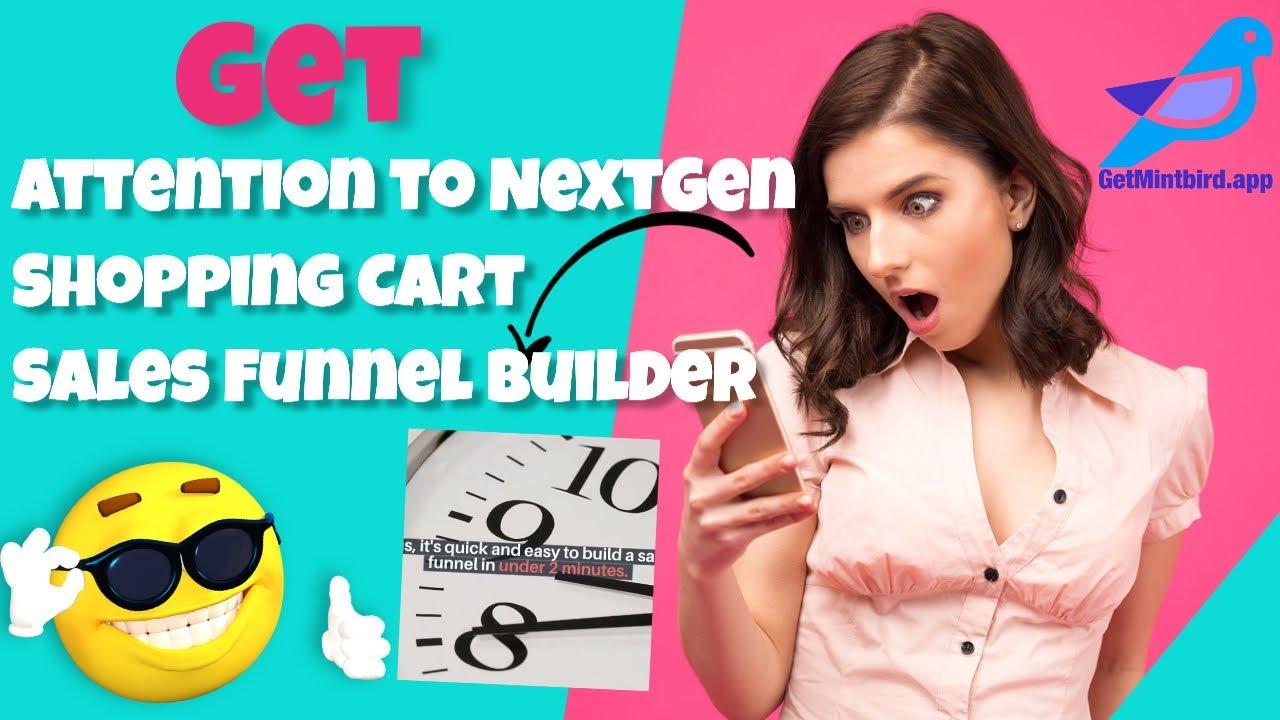 Get Attention to NextGen Shopping Cart Sales Funnel Builder