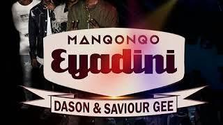 Gambar cover Manqonqo Eyadini ft Dason & Saviour Gee