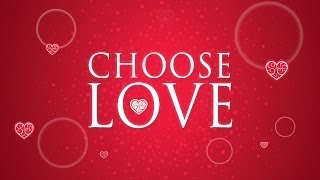 GOD IS LOVE | Choose Love