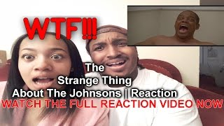 the strange thing about the johnsons funniest reaction hd full movie   dontee weaver prissy solo