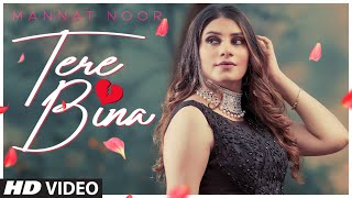 Tere Bina (Full Song) Mannat Noor | Soul Rockers | Amritpal Singh | Latest Punjabi Songs 2021