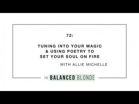 Ep. 72 ft. Allie Michelle - Tuning into Your Magic & Using Poetry to Set Your Soul on Fire