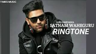 Satnam Waheguru : Guru Randhawa Full Ringtone 2020