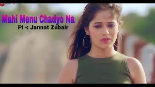 Mahi Menu Chadyo Na New Song 2019 Arijit Singh New Song Ve