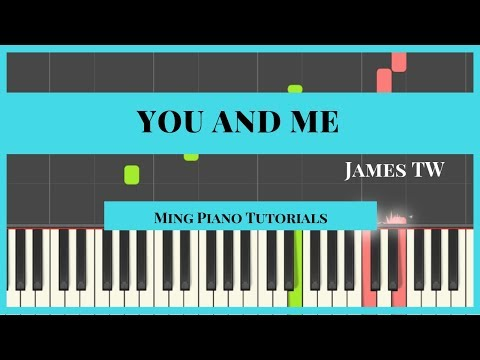 You And Me - James TW Piano Cover Tutorial (Midi Sheets) Ming Piano Tutorial