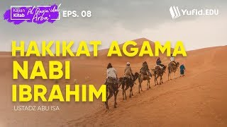 Hakikat Agama Nabi Ibrahim Al Qawa Idul Arba Seri 8 Ustadz Abu Isa