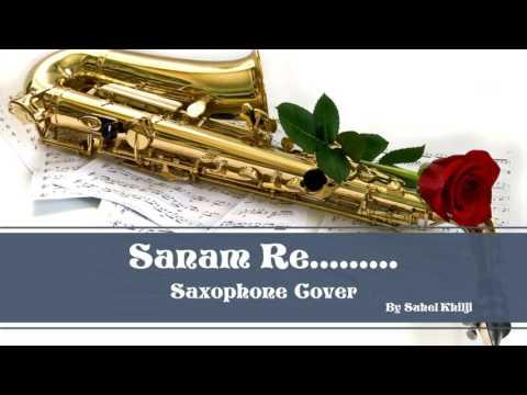 #87:-Sanam Re | Arijit Singh | Saxophone Cover