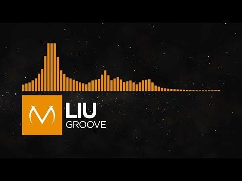 [Future House] - Liu - Groove [Free Download]
