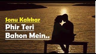 Download Mp3 Phir Teri Bahon Mein  Full Song  Sonu Kakkar - Tony Kakkar - Cabaret - Lyrics Vi