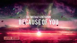 Da Tweekaz & Refuzion - Because Of You [HQ Edit]