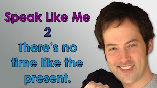 Speak Like Me - 2 - There