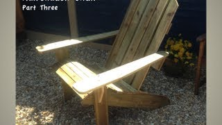 How To Build An Adirondack Chair (part Three)