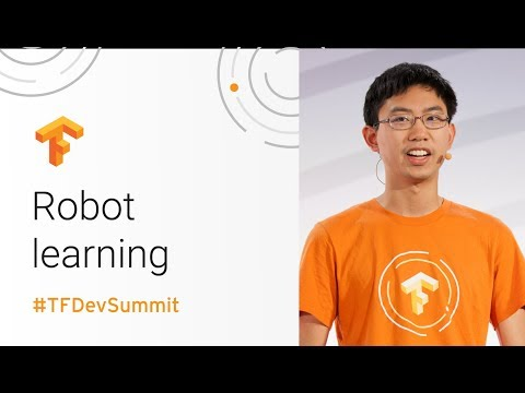 Real-World Robot Learning (TensorFlow Dev Summit 2018)