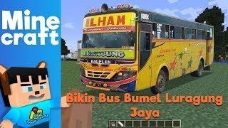Minecraft : Ayo Bikin Bus Bumel Luragung Jaya