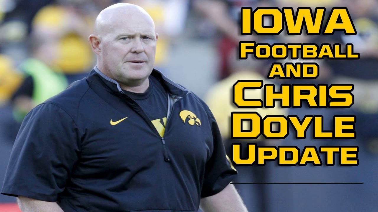 Update on Iowa Football and Chris Doyle - YouTube