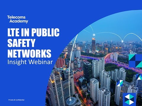 LTE for Public Safety Insight Webinar